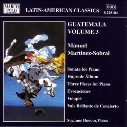 Guatemala, Vol. 3: Manuel Martínez-Sobral