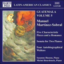 Guatemala, Vol. 5: Manuel Martínez-Sobral