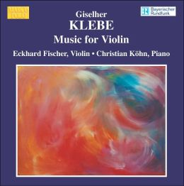 Giselher Klebe: Music for Violin