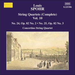 Spohr: Complete String Quartets, Vol. 10