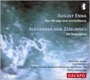 August Enna: Den lille pige med svovlstikkerne; Zemlinsky: Die Seejungfrau
