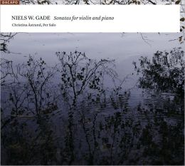 Niels W. Gade: Sonatas for violin & piano