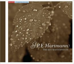 J.P.E. Hartmann: The Key Masterpieces