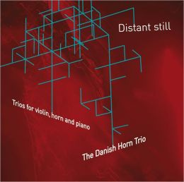Distant Still: Trios for violin, horn & piano