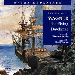 An Introduction to Wagner: The Flying Dutchman