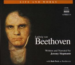 The Life and Works of Ludwig van Beethoven