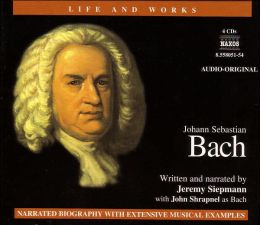 The Life and Works of Johann Sebastian Bach