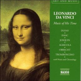 Leonardo da Vinci: Music of His Time