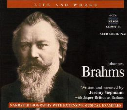 The Life and Works of Johannes Brahms