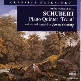 An Introduction to Schubert's Piano Quintet