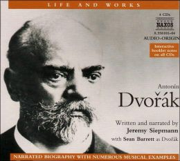 The Life and Works of Antonín Dvorák, Narration with Musical Excerpts