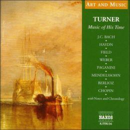 Turner: Music of His Time/Various