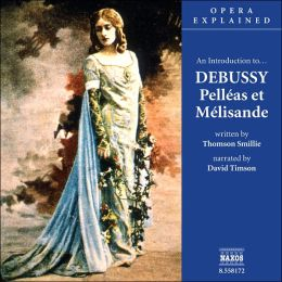 An Introduction to Debussy's Pelléas et Mélisande