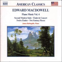 MacDowell: Piano Music, Vol. 4