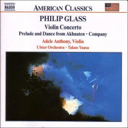 Glass: Violin Concerto, Prelude and Dance from Akhnaten, Company