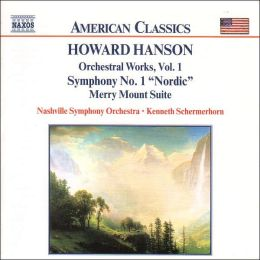 Hanson: Orchestral Works, Vol. 1