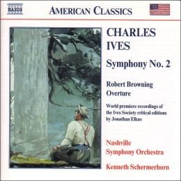 Ives: Symphony No. 2, Robert Browning Overture