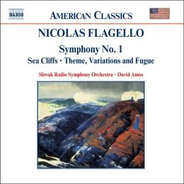 Flagello: Symphony No. 1, Sea Cliffs, Theme Variations and Fugue