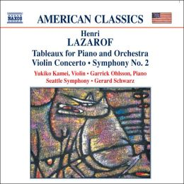 Lazarof: Tableaux for Piano and Orchestra, Violin Concerto, Symphony No. 2