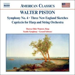 Piston: Symphony No. 4, Three New England Sketches, Capriccio for Harp and String Orchestra