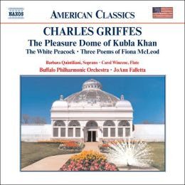 Griffes: The Pleasure Dome of Kubla Khan, etc.
