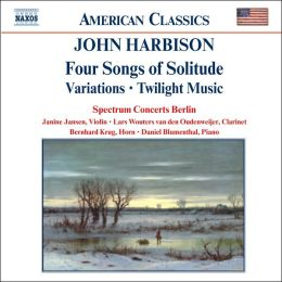 Harbison: Four Songs of Solitude, Variations, Twilight Music