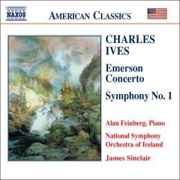 Ives: Emerson Concerto, Symphony No. 1