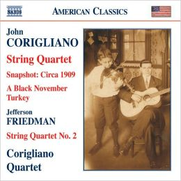 Corigliano: String Quartet; Snapshot, etc. / Friedman: String Quartet No. 2