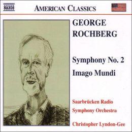 Rochberg: Symphony No. 2, Imago Mundi