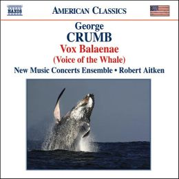 George Crumb: Vox Balaenae (Voice of the Whale)