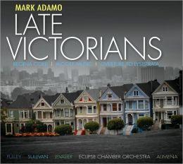 Mark Adamo: Late Victorians, Regina Coeli, Alcott Music, Overture to Lysistrata