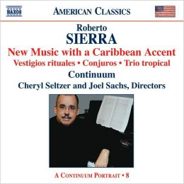 Robert Sierra: New Music with a Caribbean Accent