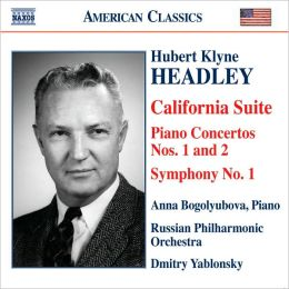 Hubert Klyne Headley: California Suite; Piano Concertos Nos. 1 & 2; Symphony No. 1