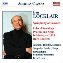 Dan Locklair: Symphony of Seasons; Lairs of Soundings; Phoenix and Again