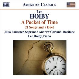 Lee Hoiby: Pocket of Time - 21 Songs