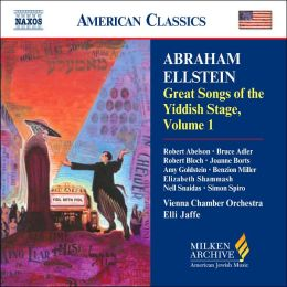 Milken Archive: Abraham Ellstein: Geat Songs Of The Yiddish Stage, Vol. 1