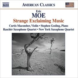 Eric Moe: Strange Exclaiming Music