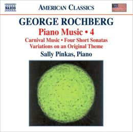George Rochberg: Piano Music, Vol. 4