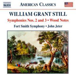 William Grant Still: Symphonies Nos. 2 & 3; Wood Notes