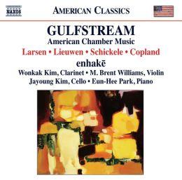 Gulfstream: American Chamber Music