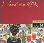 I Heard It on NPR: At Home in the World