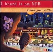 I Heard It on NPR: Ladies Jazz It Up