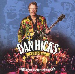 Dan Hicks & the Hot Licks: Featuring an All-Star Cast of Friends