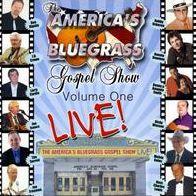 America's Bluegrass Gospel Show, Vol. 1: Live