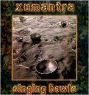 Singing Bowls (Xumantra)