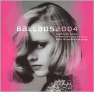 Ballads 2004: Tomorrow's Jazz Classics