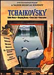 Naxos Musical Journey: Tchaikovsky