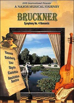 A Naxos Musical Journey: Bruckner - Symphony No. 4 Romantic