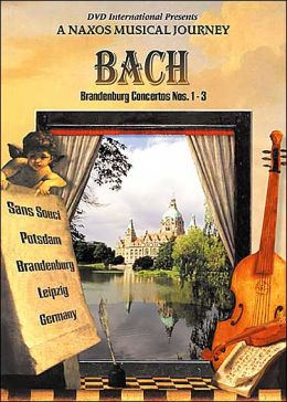A Naxos Musical Journey: Bach - The Brandenburg Concertos Nos. 1-3