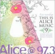 Alice @ 97.3: This Is Alice Music, Vol. 9